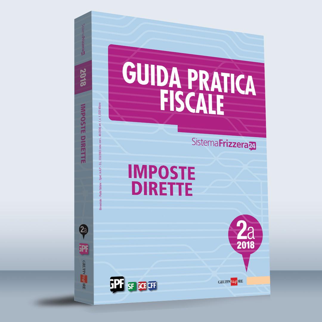 Guida pratica fiscale IMPOSTE DIRETTE 2a-2018