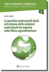 9788813367589 Le pratiche commerciali sleali nel sistema delle relazioni contrattuali tra imprese nella filiera agroalimentare