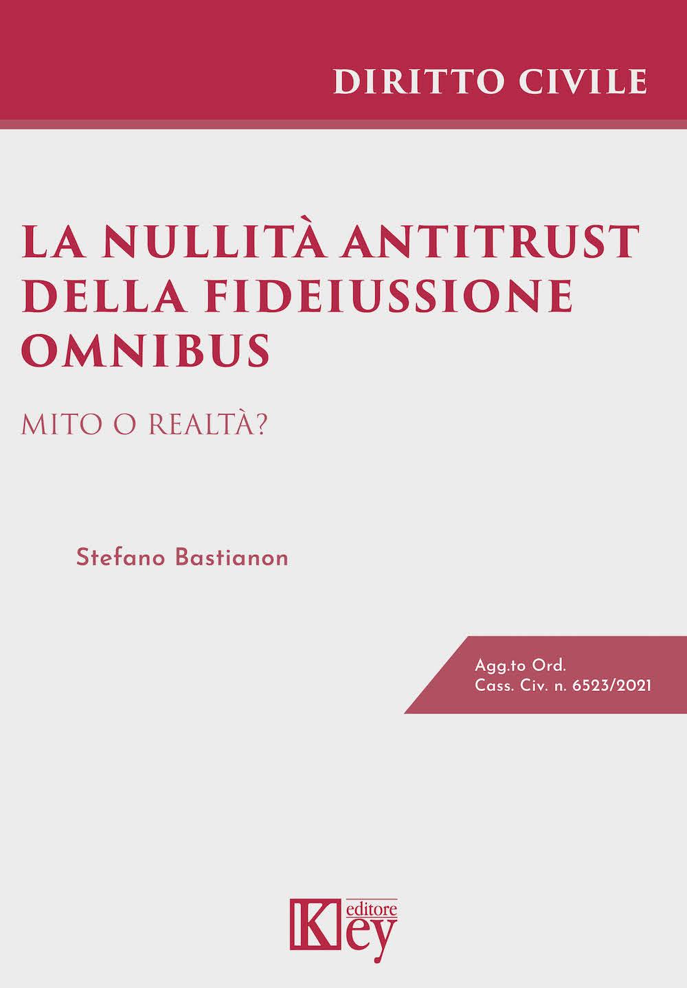 9788827907788 La nullità antitrust della fideiussione omnibus