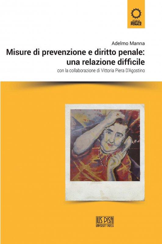 Misure di prevenzione e diritto penale una relazione difficile