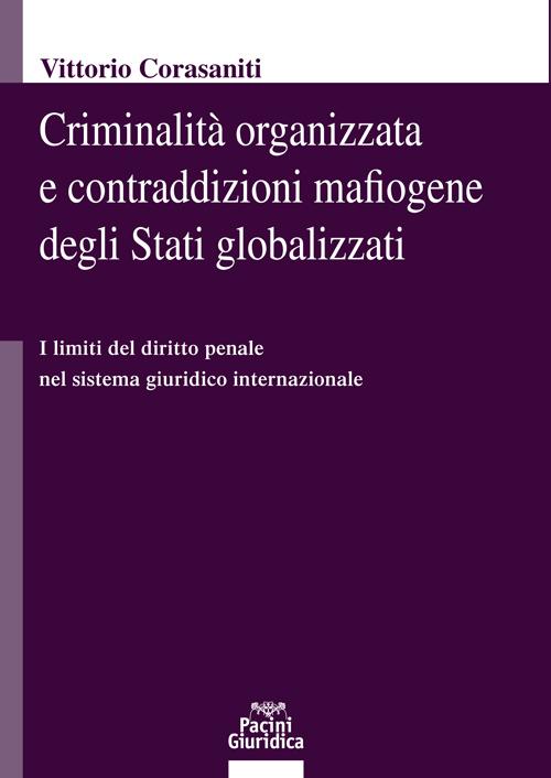 9788833790824 Criminalità organizzata e contraddizioni mafiogene degli Stati globalizzati