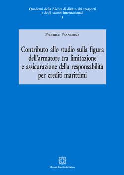 Contributo allo studio sulla figura dell'armatore tra limitazione e assicurazione della responsabilità per crediti marittimi