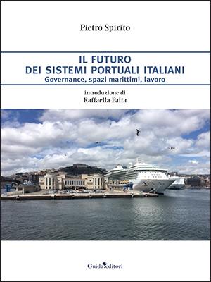 9788868667405 Il futuro dei sistemi portuali italiani