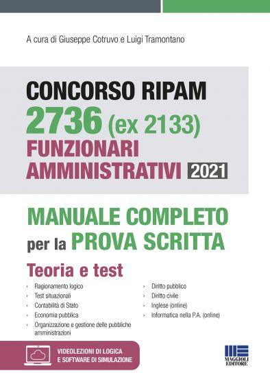 Concorso RIPAM 2736 (ex 2133) Funzionari amministrativi 2021 Manuale completo per la prova scritta