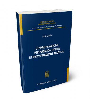 9788892140028 L'espropriazione per pubblica utilità e i provvedimenti ablatori